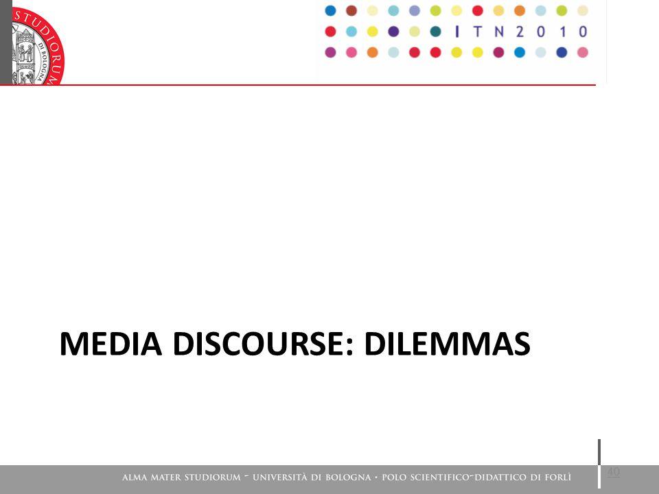 MEDIA DISCOURSE: DILEMMAS 40