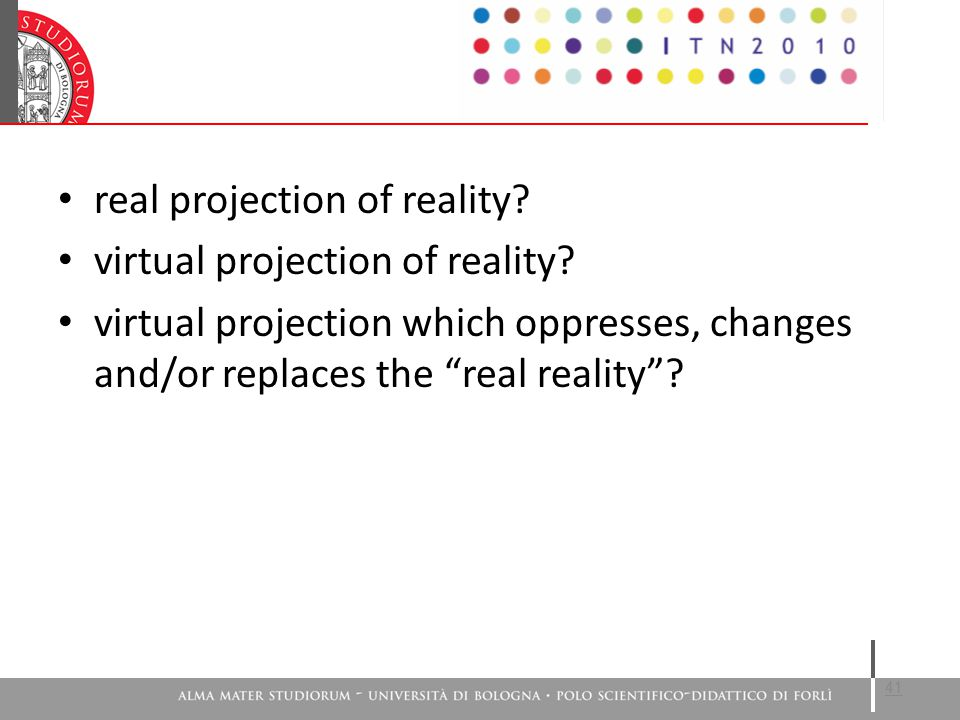 real projection of reality. virtual projection of reality.