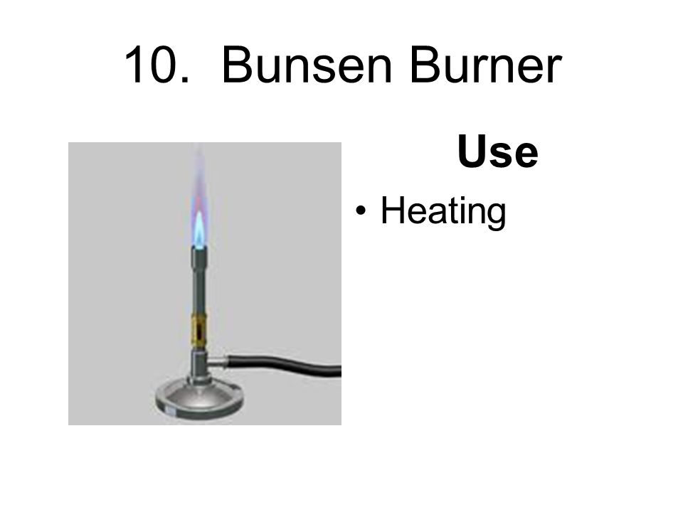 10. Bunsen Burner Use Heating