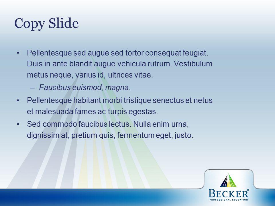 Copy Slide Pellentesque sed augue sed tortor consequat feugiat.