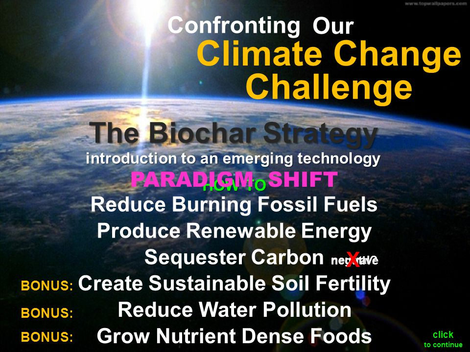 neutral? Reduce Burning Fossil Fuels Produce Renewable Energy Sequester Carbon negative Challenge Our Climate Change Confronting introduction to an em