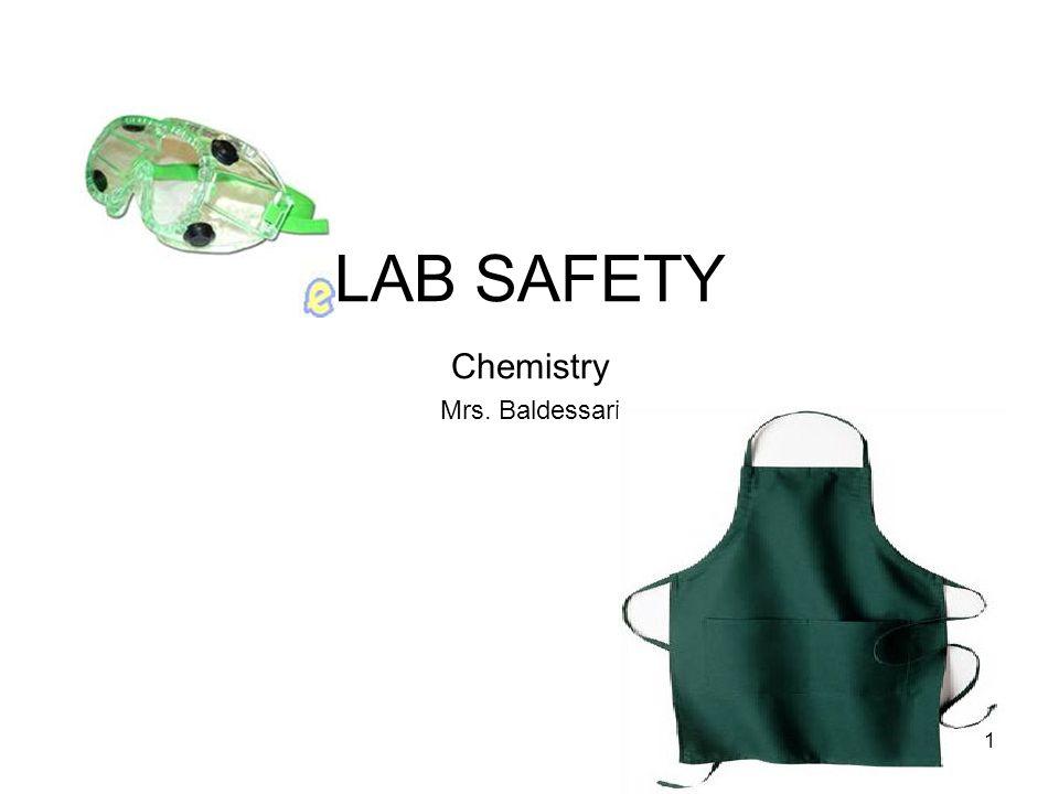 LAB SAFETY Chemistry Mrs. Baldessari 1