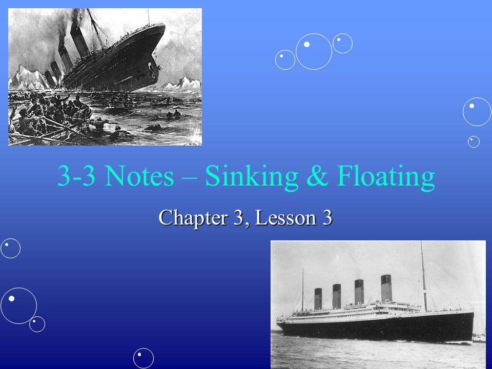 3-3 Notes – Sinking & Floating Chapter 3, Lesson 3