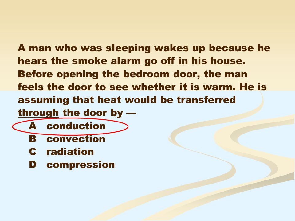 A man who was sleeping wakes up because he hears the smoke alarm go off in his house.