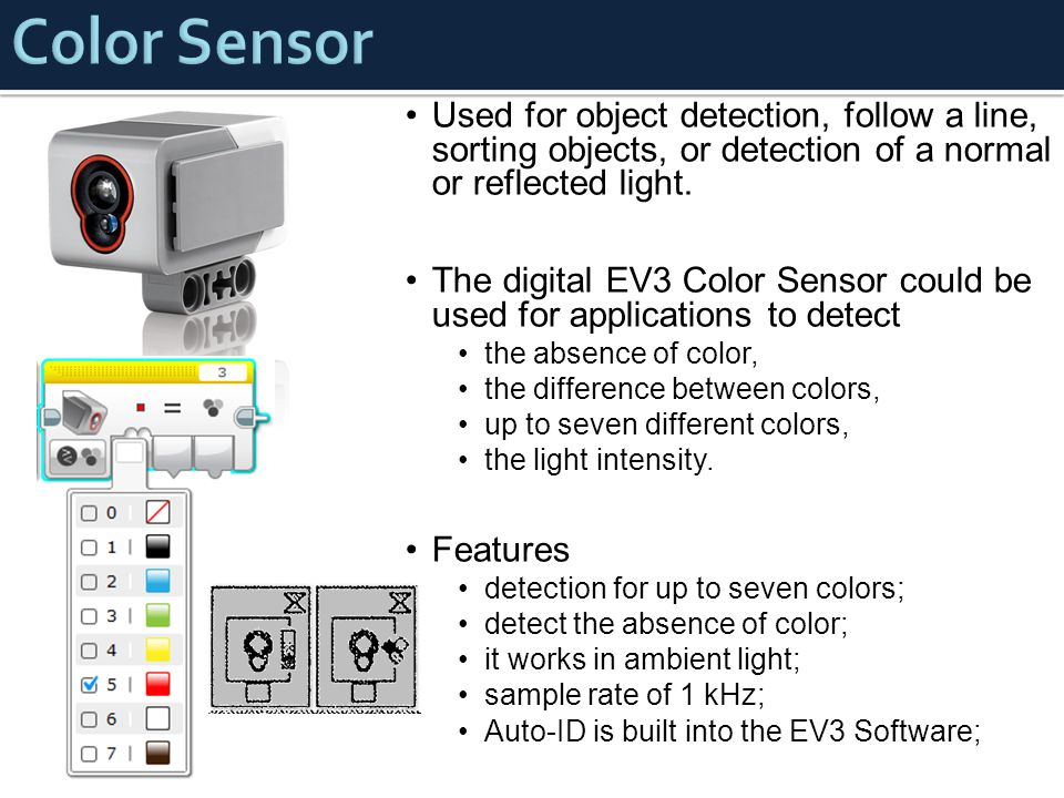 Used for object detection, follow a line, sorting objects, or detection of a normal or reflected light.