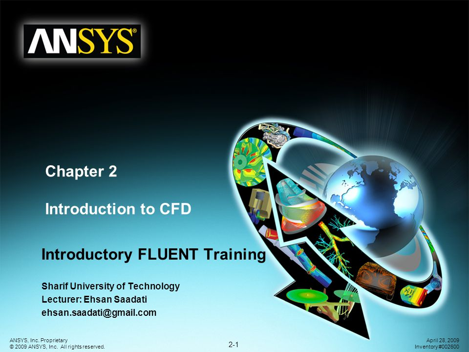 Introduction to CFD 2-2 ANSYS, Inc.Proprietary © 2009 ANSYS, Inc.