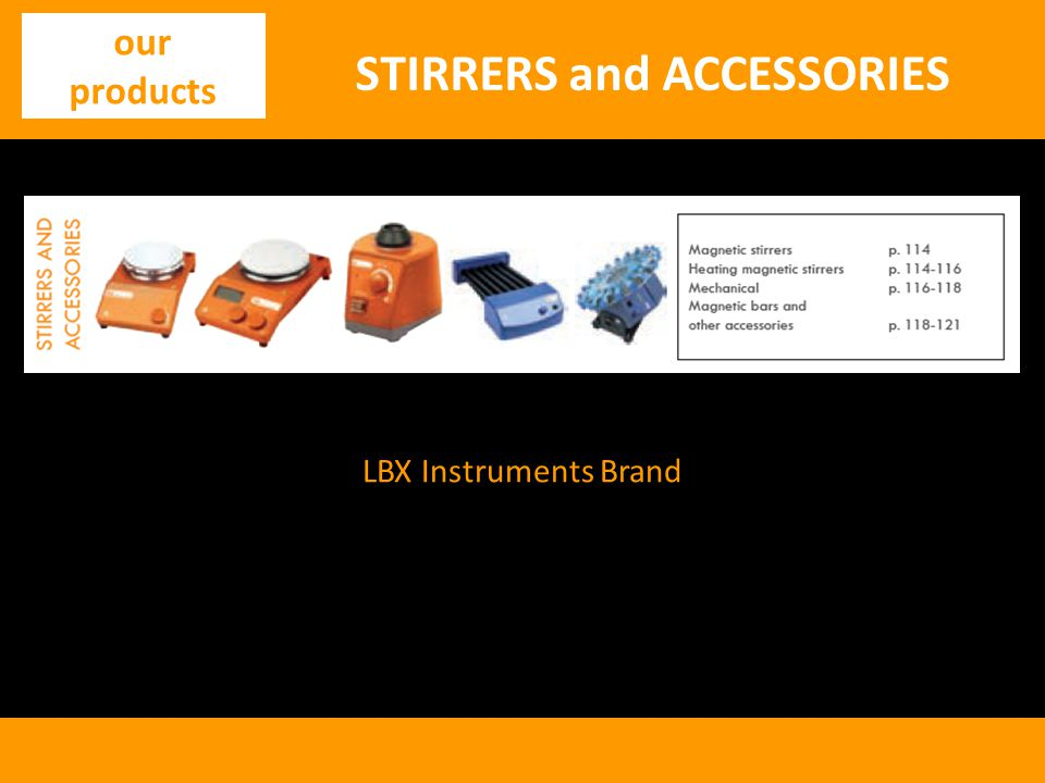 LBX Instruments Brand STIRRERS and ACCESSORIES our products