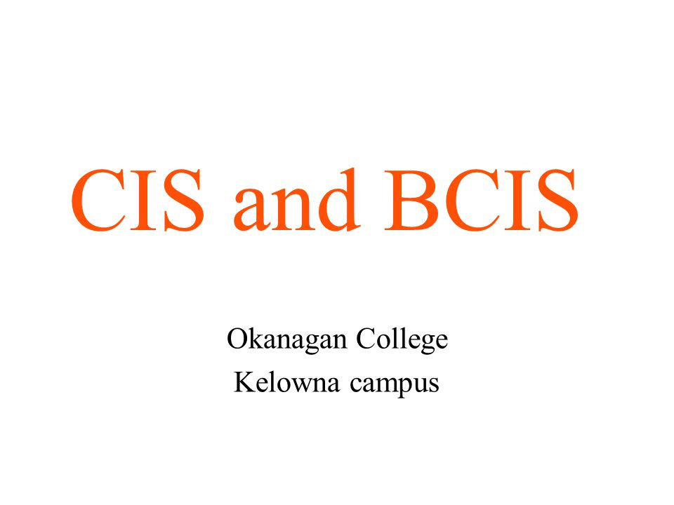 CIS and BCIS Okanagan College Kelowna campus