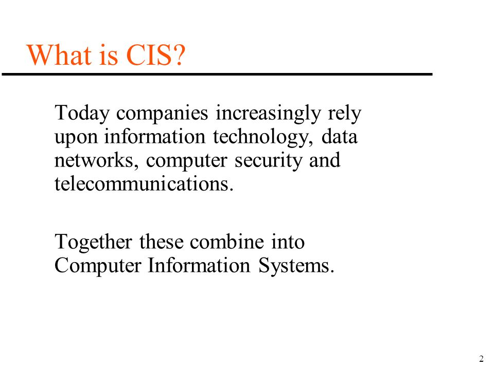 3 What does CIS at OC include.