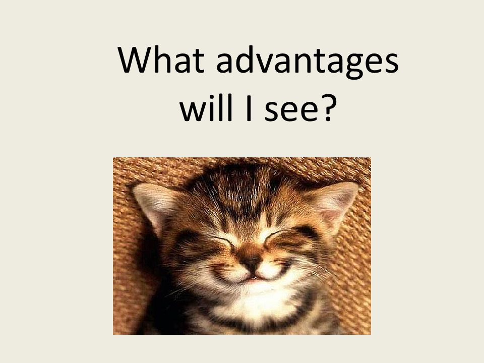 What advantages will I see