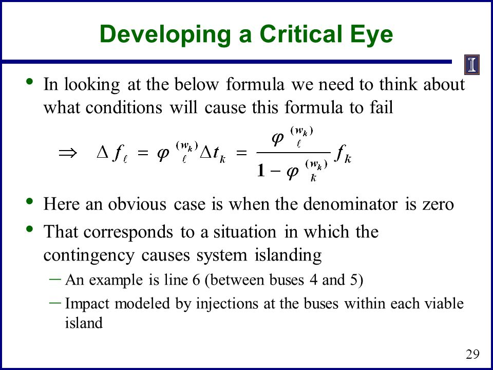 Developing a Critical Eye In looking at the below formula we need to think about what conditions will cause this formula to fail Here an obvious case