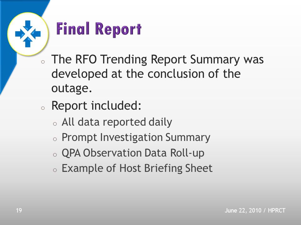 o The RFO Trending Report Summary was developed at the conclusion of the outage.