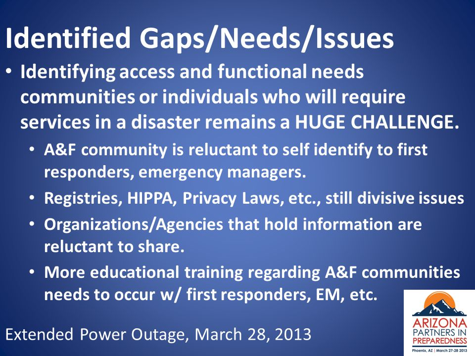 Extended Power Outage, March 28, 2013 Identified Gaps/Needs/Issues Identifying access and functional needs communities or individuals who will require