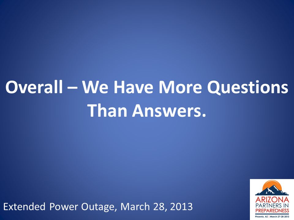 Extended Power Outage, March 28, 2013 Overall – We Have More Questions Than Answers.