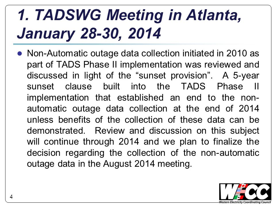 4 1. TADSWG Meeting in Atlanta, January 28-30, 2014 ● Non-Automatic outage data collection initiated in 2010 as part of TADS Phase II implementation w