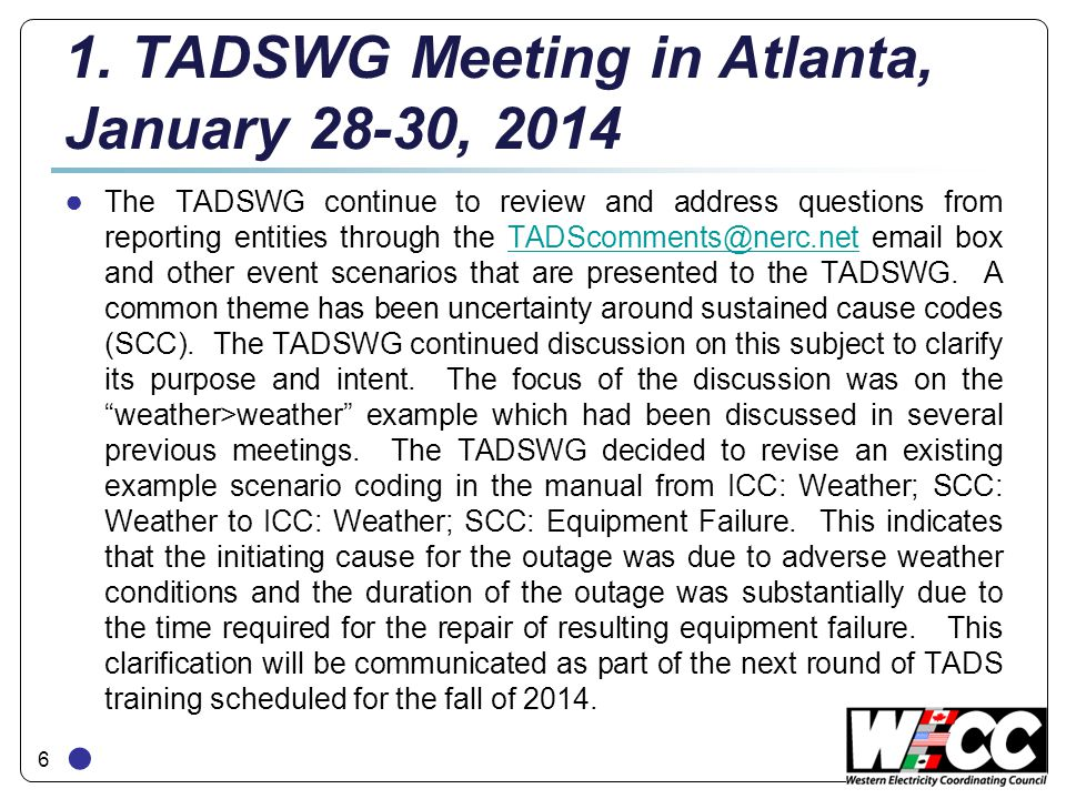 6 1. TADSWG Meeting in Atlanta, January 28-30, 2014 ● The TADSWG continue to review and address questions from reporting entities through the TADScomm