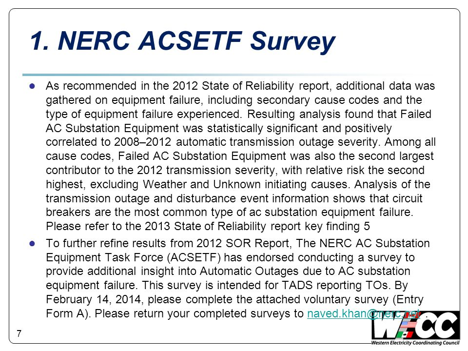 7 1. NERC ACSETF Survey ● As recommended in the 2012 State of Reliability report, additional data was gathered on equipment failure, including seconda