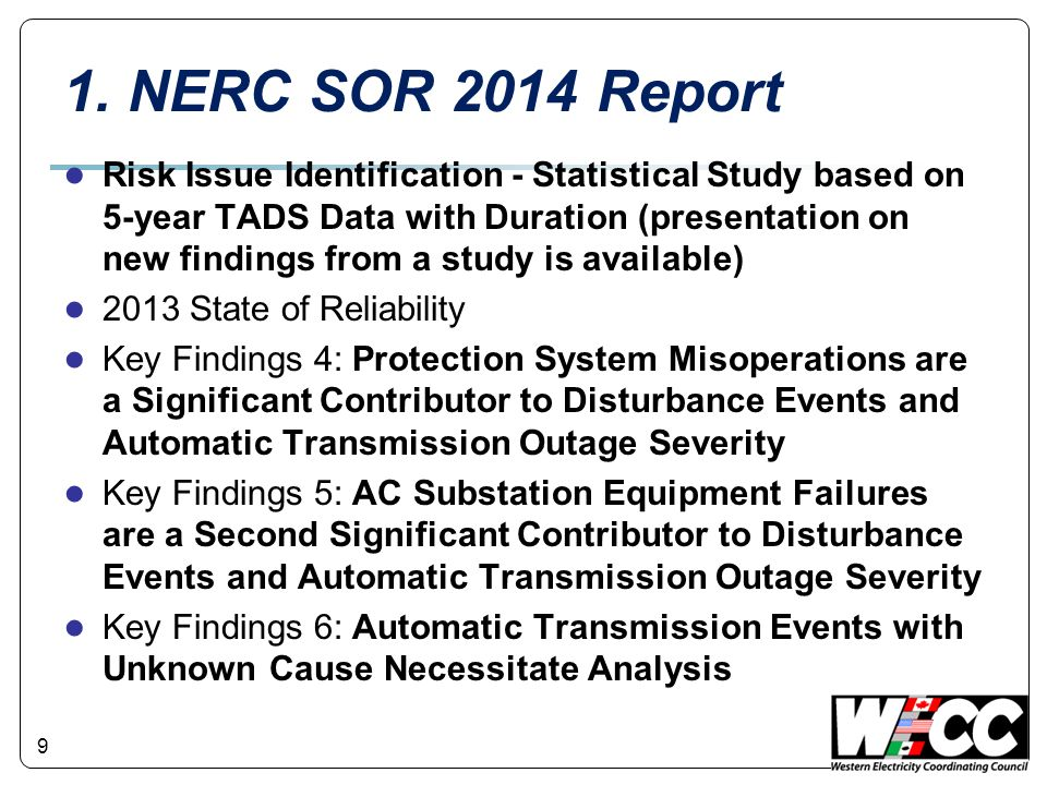 9 1. NERC SOR 2014 Report ● Risk Issue Identification - Statistical Study based on 5-year TADS Data with Duration (presentation on new findings from a