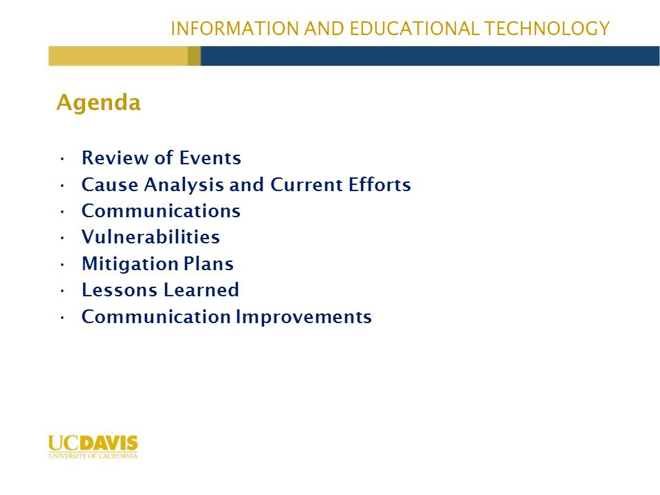 Review of Events Cause Analysis and Current Efforts Communications Vulnerabilities Mitigation Plans Lessons Learned Communication Improvements Agenda