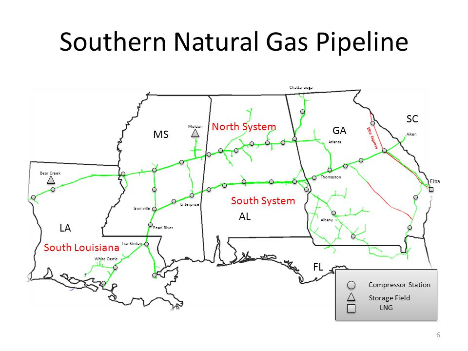 Southern Natural Gas Pipeline LA MS AL GA FL Enterprise White Castle Bear Creek Muldon Chattanooga Atlanta Thomaston Albany Elba SC Aiken Elba Express North System South Louisiana South System 6 Compressor Station Storage Field LNG Compressor Station Storage Field LNG Pearl River Franklinton Gwinville