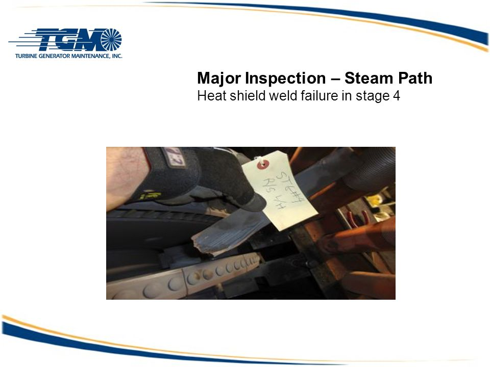 Major Inspection – Steam Path Heat shield weld failure in stage 4