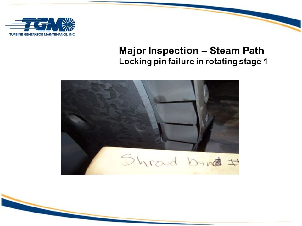 Major Inspection – Steam Path Locking pin failure in rotating stage 1