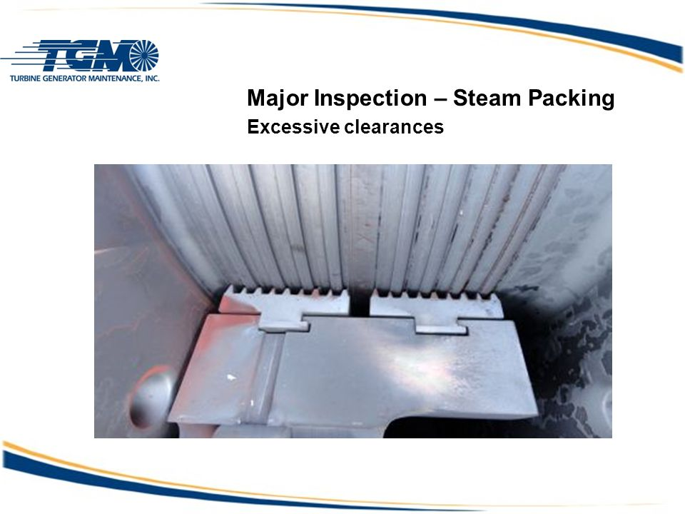 Major Inspection – Steam Packing Excessive clearances