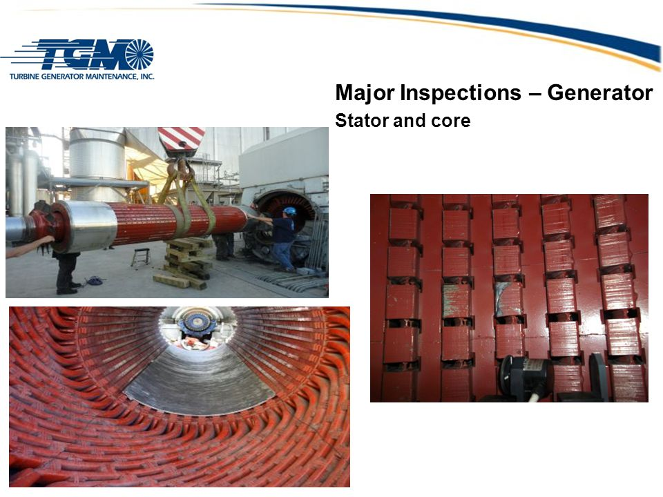 Major Inspections – Generator Stator and core