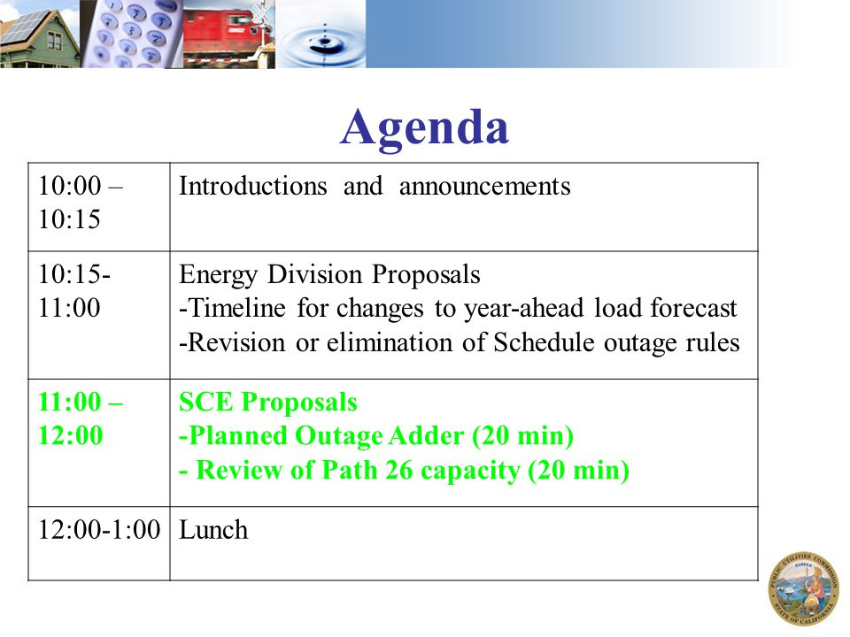 Agenda 10:00 – 10:15 Introductions and announcements 10:15- 11:00 Energy Division Proposals -Timeline for changes to year-ahead load forecast -Revisio