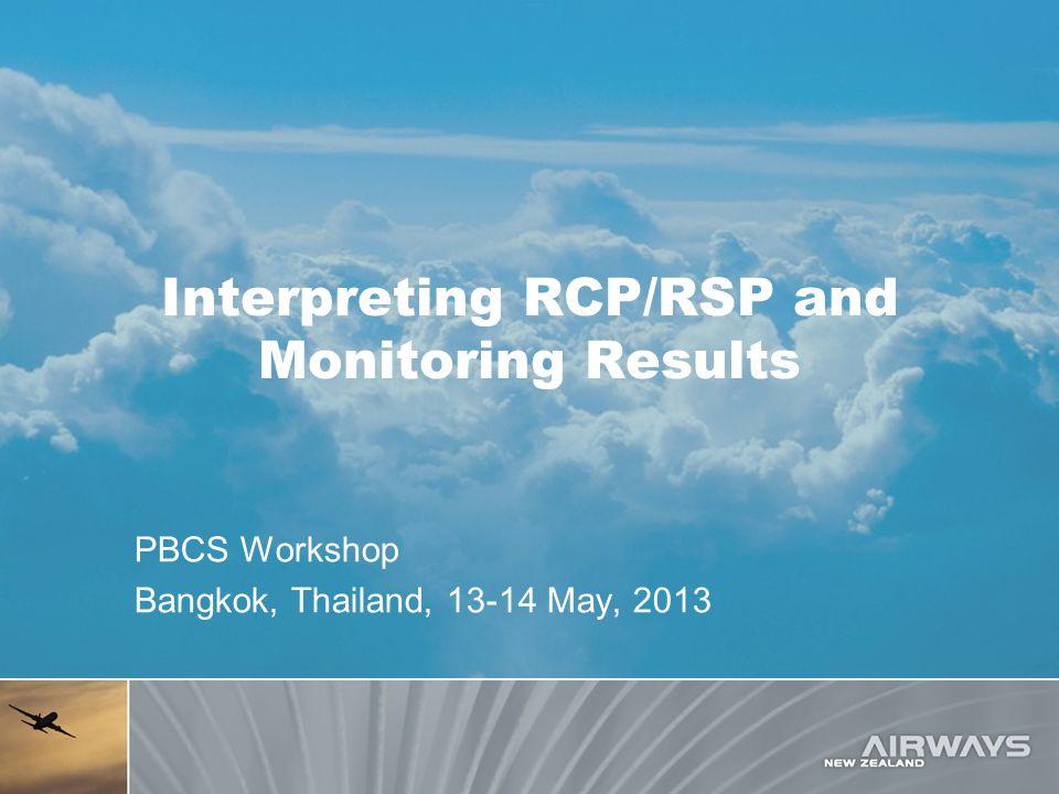 Interpreting RCP/RSP and Monitoring Results PBCS Workshop Bangkok, Thailand, 13-14 May, 2013