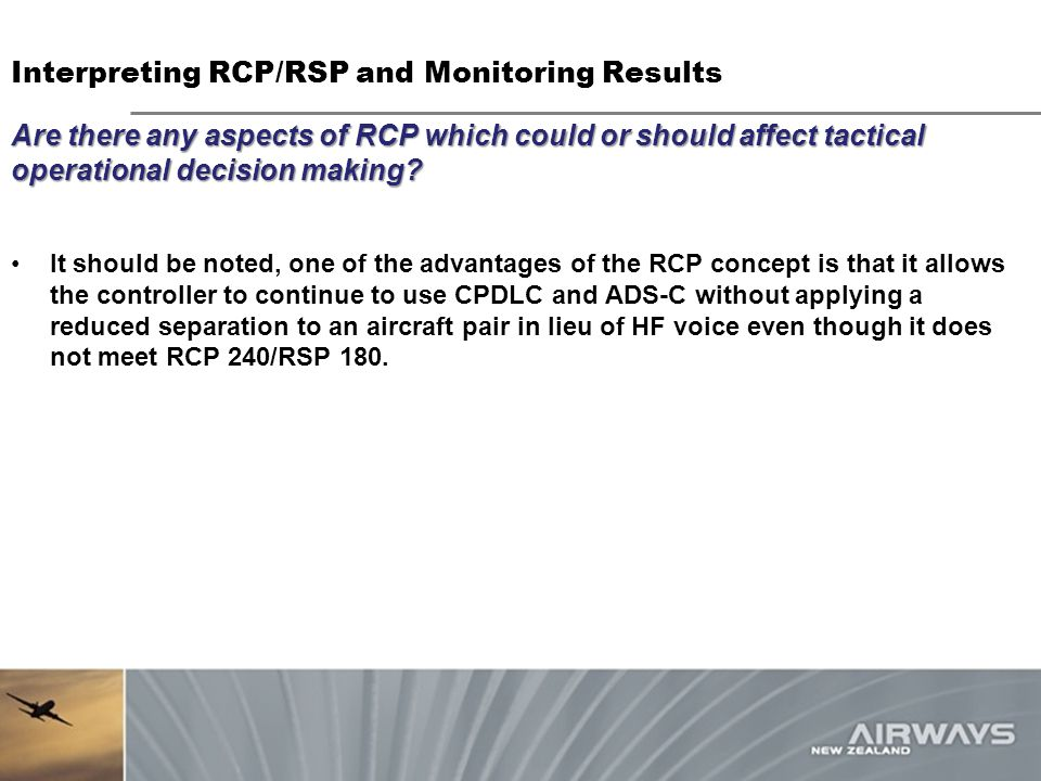 Are there any aspects of RCP which could or should affect tactical operational decision making.