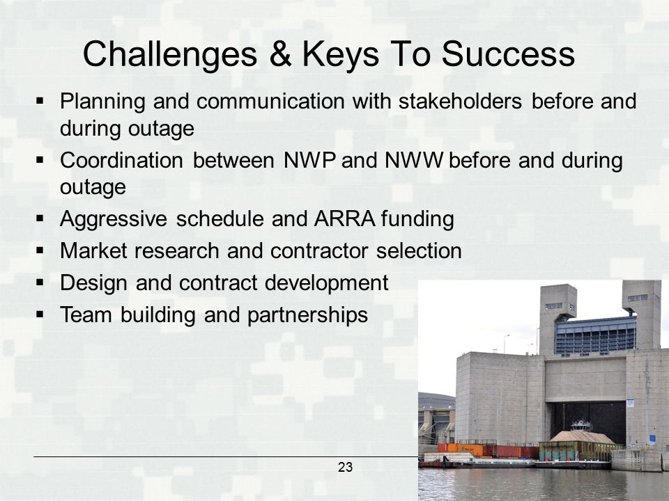 BUILDING STRONG ®  Planning and communication with stakeholders before and during outage  Coordination between NWP and NWW before and during outage