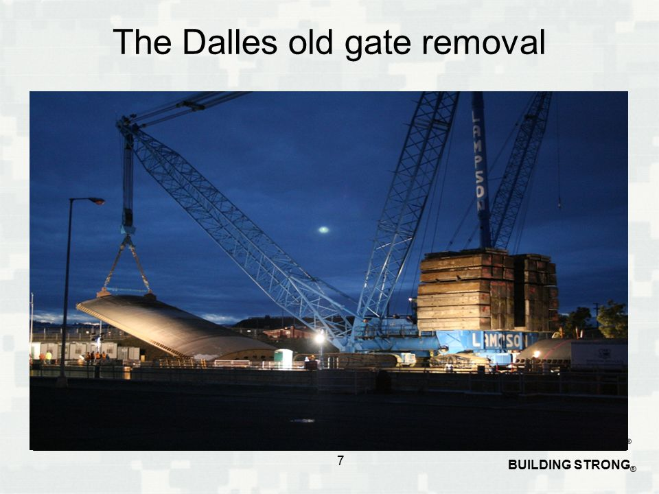 BUILDING STRONG ® The Dalles old gate removal 7
