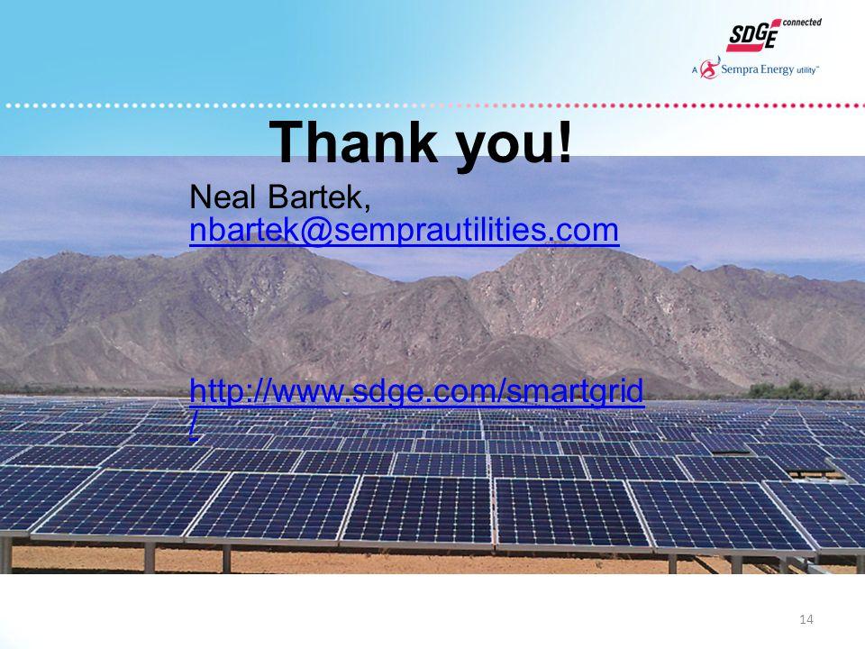 14 Thank you! Neal Bartek, nbartek@semprautilities.com nbartek@semprautilities.com http://www.sdge.com/smartgrid /