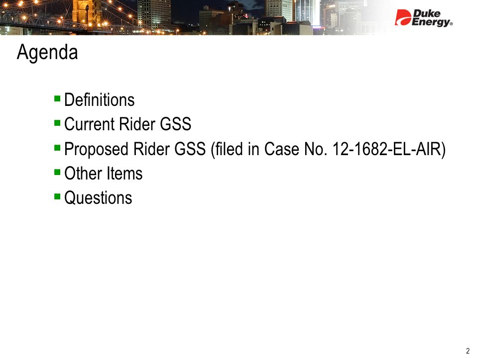 2 Agenda  Definitions  Current Rider GSS  Proposed Rider GSS (filed in Case No.