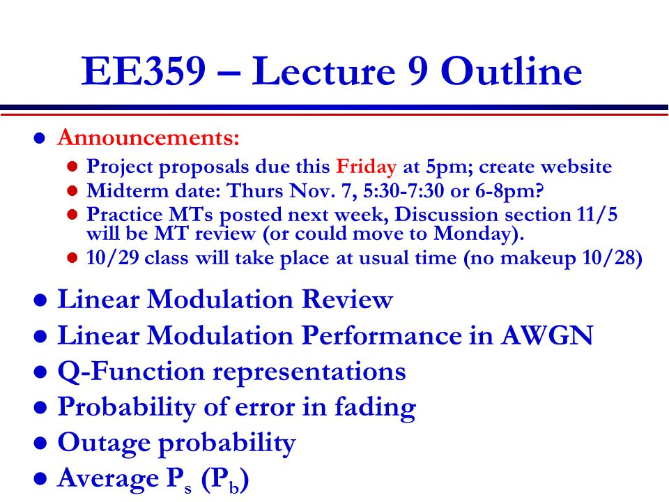 EE359 – Lecture 9 Outline Announcements: Project proposals due this Friday at 5pm; create website Midterm date: Thurs Nov.