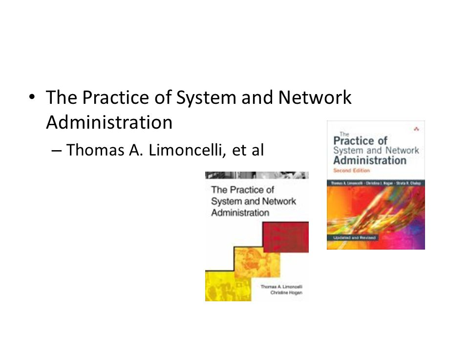 The Practice of System and Network Administration – Thomas A. Limoncelli, et al