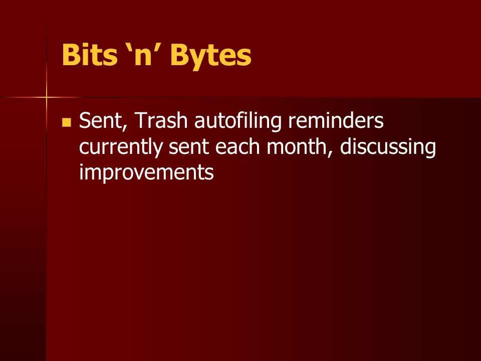 Bits 'n' Bytes Sent, Trash autofiling reminders currently sent each month, discussing improvements