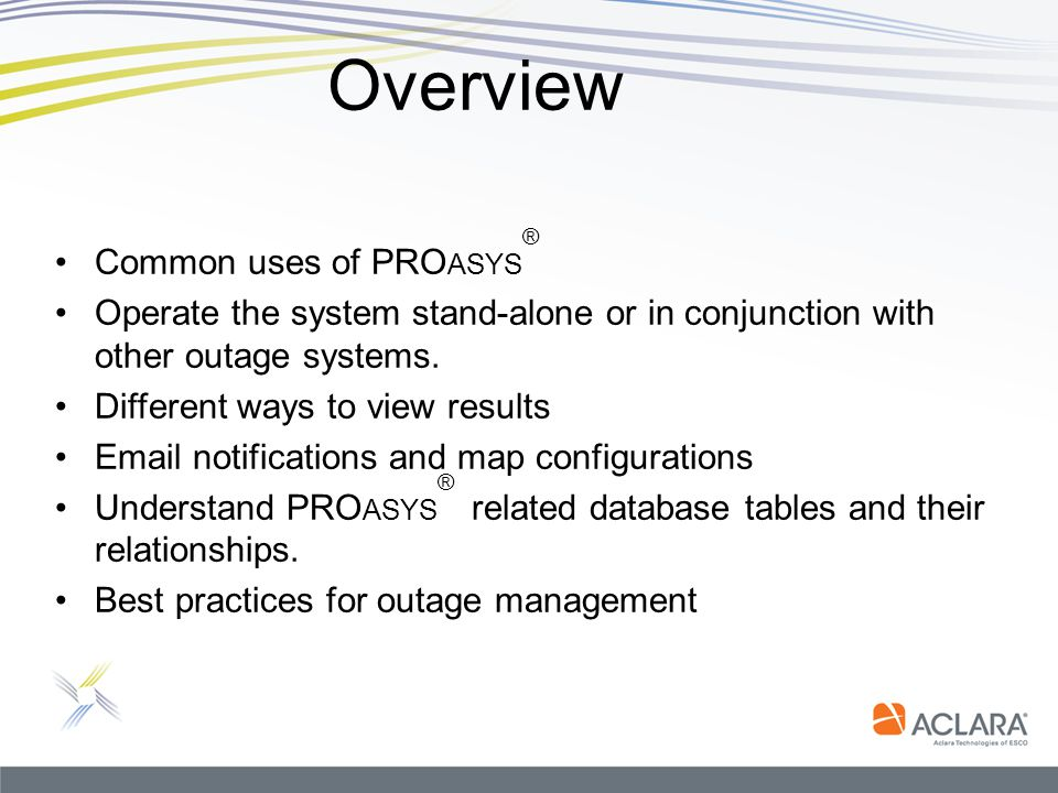 Overview Common uses of PRO ASYS ® Operate the system stand-alone or in conjunction with other outage systems. Different ways to view results Email no