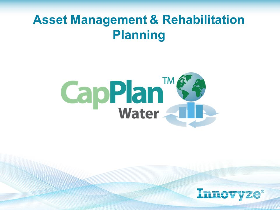 CapPlan Water Overview  Risk-based capital planning tool for water distribution systems  Incorporates hydraulic model, GIS, CMMS data in one platform for analysis  Allows for proactive capital plans  Builds an asset management model