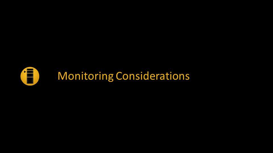 Monitoring Considerations