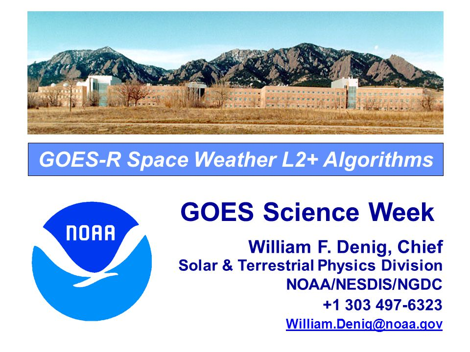 GOES-R Space Weather L2+ Algorithms GOES Science Week William F.