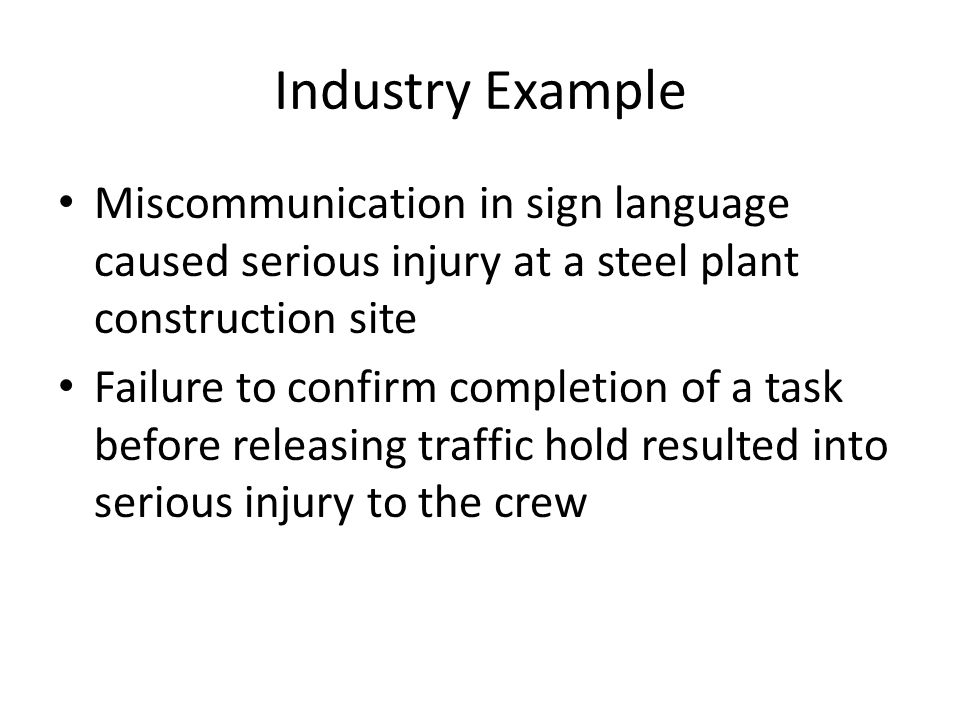 Industry Example Relaxed attitude and negligence, caused near fatal injury to the crew handling downed conductor Root cause analysis found that the crew assumed conductor was not live because of Lock and Tag notification and prior clearance was available