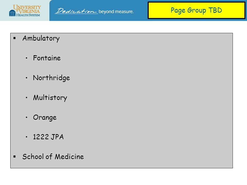  Ambulatory Fontaine Northridge Multistory Orange 1222 JPA  School of Medicine Page Group TBD