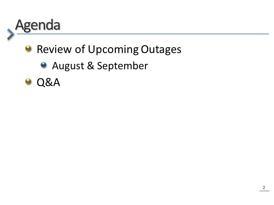 2 Review of Upcoming Outages August & September Q&A