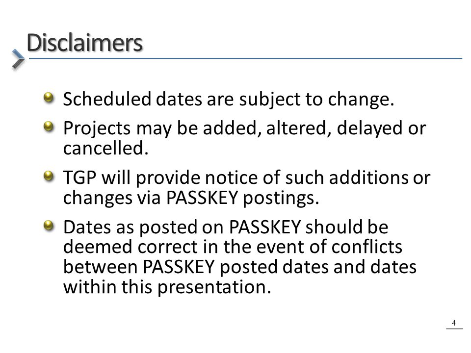 4 Scheduled dates are subject to change.Projects may be added, altered, delayed or cancelled.