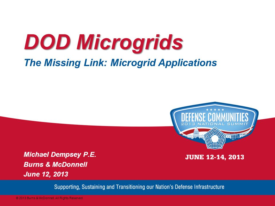 DOD Microgrids The Missing Link: Microgrid Applications Michael Dempsey P.E.