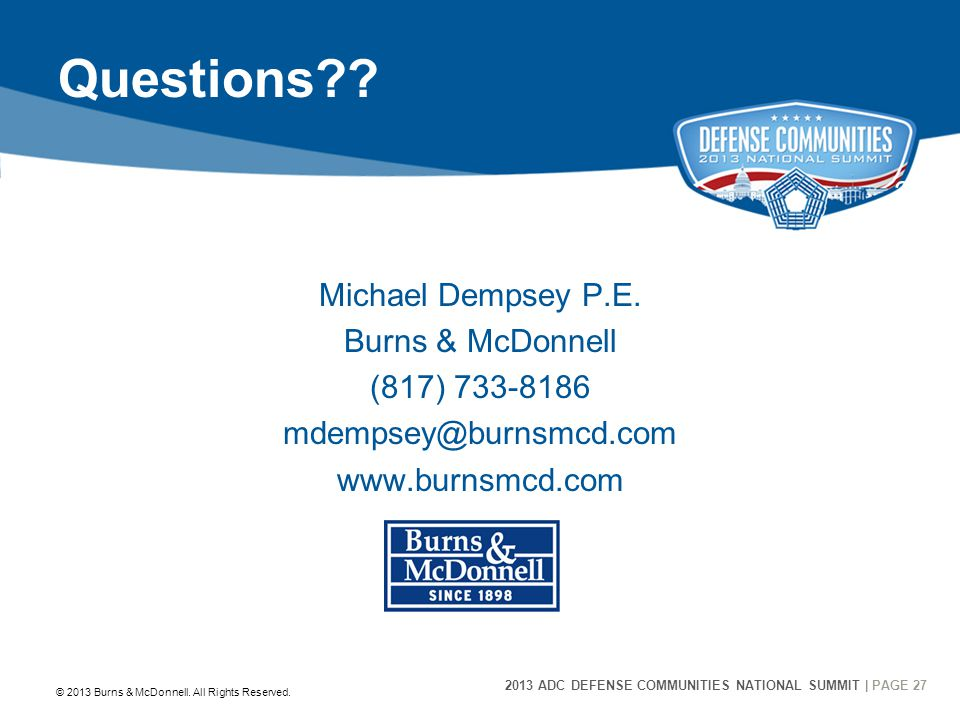 2013 ADC DEFENSE COMMUNITIES NATIONAL SUMMIT | PAGE 27 27 Questions .