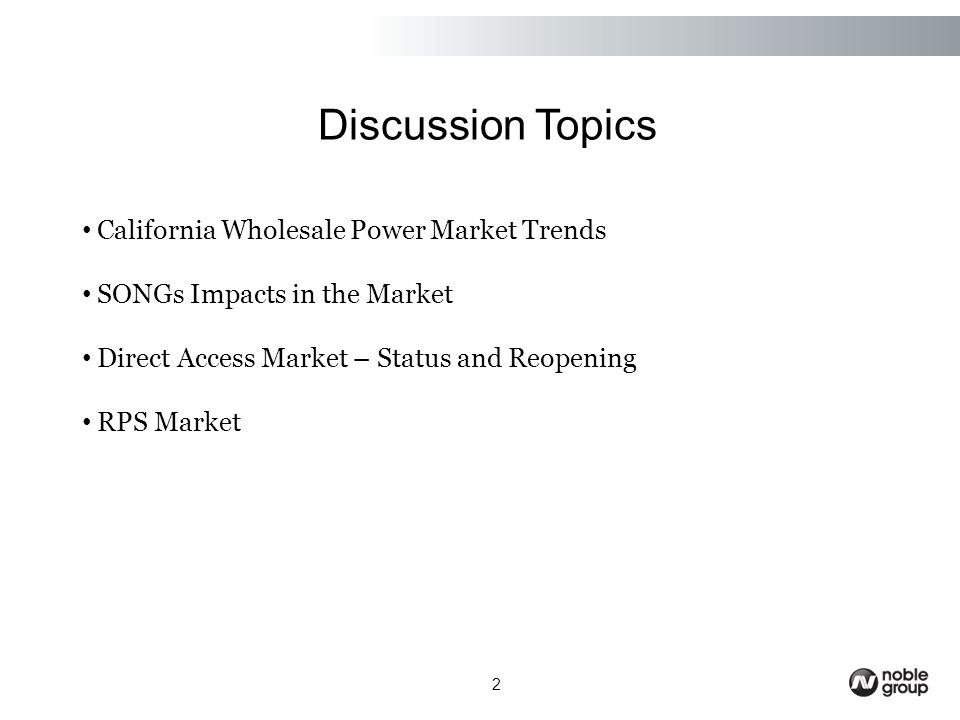 Discussion Topics 2 California Wholesale Power Market Trends SONGs Impacts in the Market Direct Access Market – Status and Reopening RPS Market