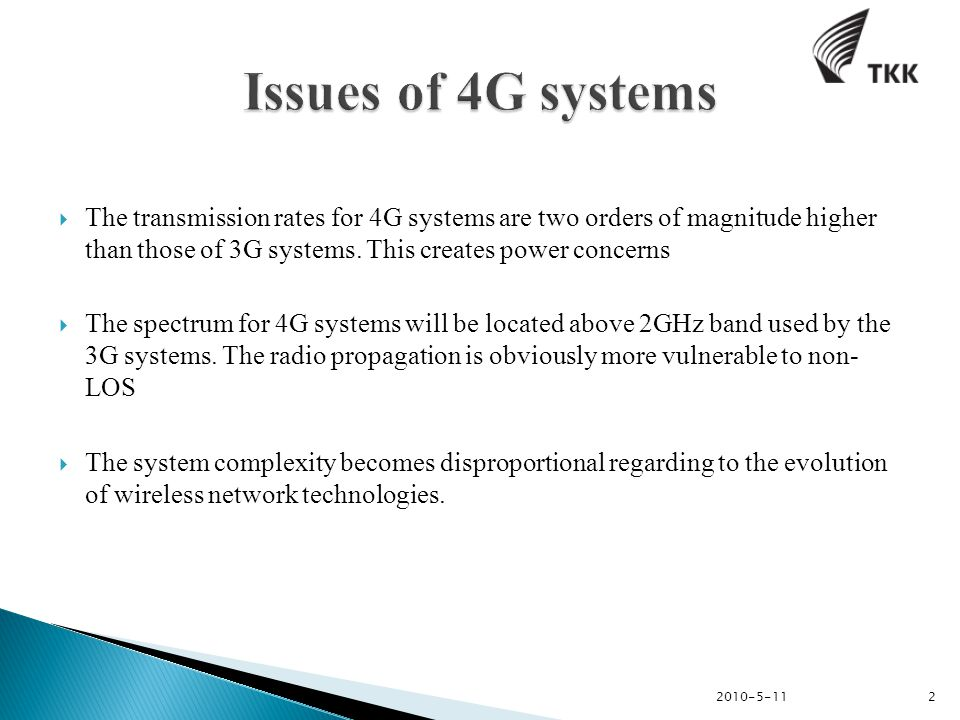  The transmission rates for 4G systems are two orders of magnitude higher than those of 3G systems.